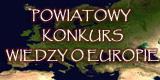 Powiatowy Konkurs Wiedzy oEuropie